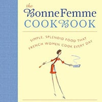 The Bonne Femme Cookbook - Best cookbooks for a Mediterranean lifestyle