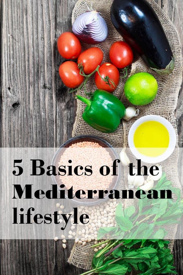 5 Basics Of The Mediterranean Lifestyle The Mediterranean Dish