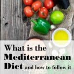 Image with Mediterranean diet ingredients. What is the Mediterranean diet and how to follow it
