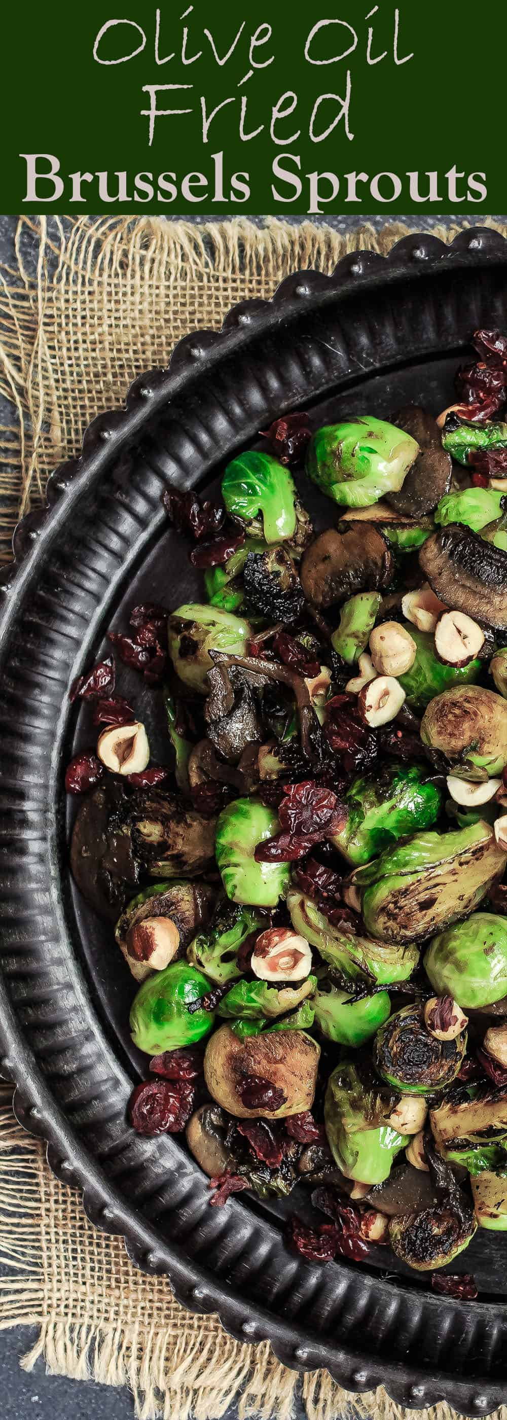 Olive Oil Fried Brussels Sprouts with Mushrooms and ...