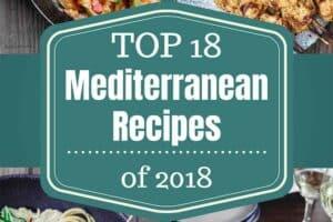 BEST Mediterranean Recipes! Top 18 Mediterranean recipes and Mediterranean diet recipes of 2018 from themediterraneandish.com