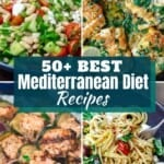 image of 4 Mediterranean dishes with text 50 + Best Mediterranean Diet recipes