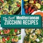 pinable image with zucchini recipes from The Mediterranean Dish