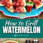 pin image 1 how to grill watermelon